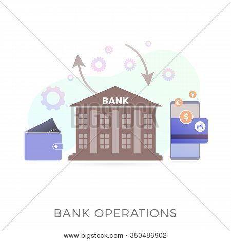 Bank Operations Flat Vector Icon Concept. Bank Building On White Background, Around Gears, Arrows An