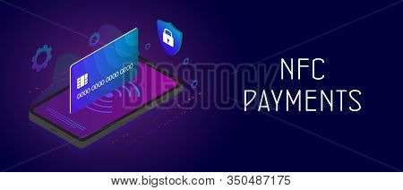 Nfc Payment - Online Mobile And Cashless Vector Concept With Isometric Smartphone, Nfc Technology Sy