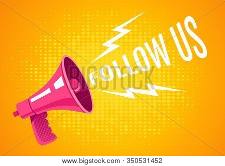 Vector Vintage Poster With Retro Pink Megaphone On Yellow Background. Retro Megaphone With Follow Us