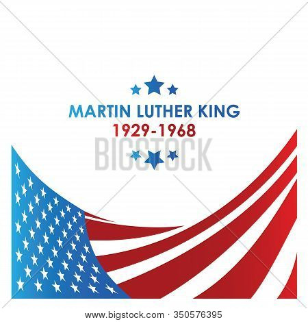 Martin Luther King Jr. Day. Lettering Text I Have A Dream. .american Flag. Mlk Banner Of Memorial Da