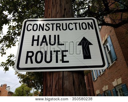 Construction Haul Route Sign With Arrow On Post