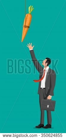 Carrot On A Stick And Businessman. Motivation, Stimulus, Incentive And Reaching Goal Concept Metapho