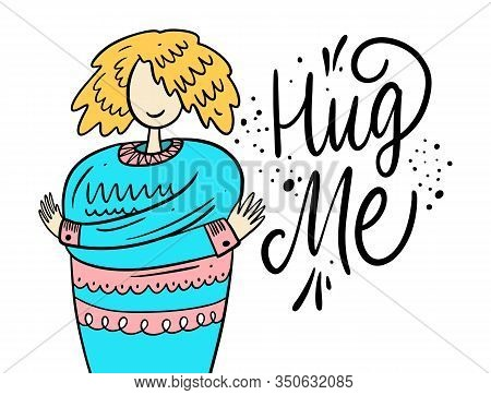 Hug Me. Girl Hugs Herself. Hand Drawn Vector Illustration In Cartoon Syle.