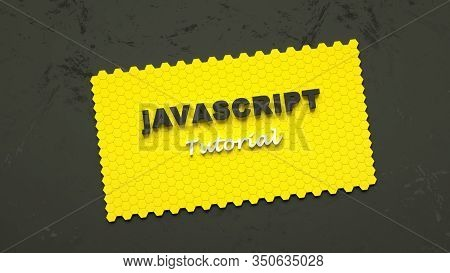 3d Illustration Of Javascript Tutorial. E-learning. Yellow Card Made Of Honeycombs With Javascript T
