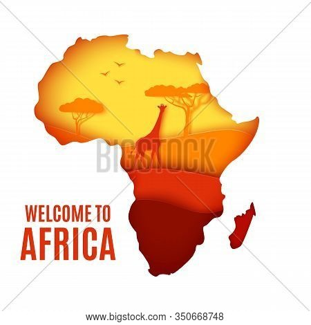 Welcome To Africa Poster. African Landscape In Paper Cut Style. Silhouette Of Giraffe, Forest Trees