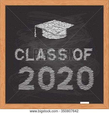 Class Of 2020 Written On Chalkboard With Wooden Frame. Congratulations To Graduates Vector Illustrat