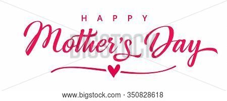 Happy Mothers Day Elegant Pink Lettering Background. Calligraphy Vector Text And Heart For Mother Da
