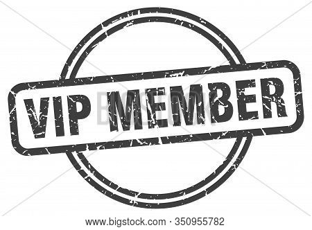 Vip Member Stamp. Vip Member Round Vintage Grunge Sign. Vip Member