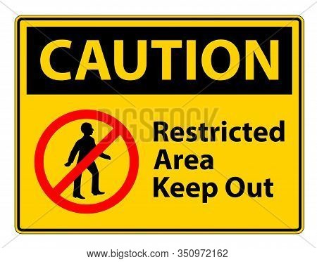 Restricted Area Keep Out Symbol Sign On White Background