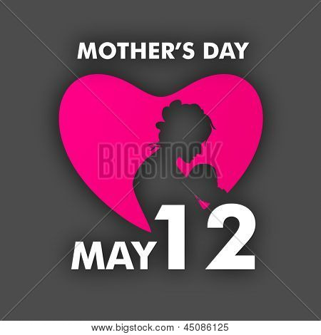 Silhouette of a mother with her child in pink heart with text May 12 for celebration of Happy Mothers Day.