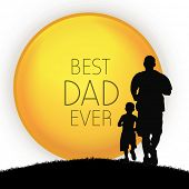 Happy Fathers Day concept with silhouette of father and his son and text Best Dad Ever. poster