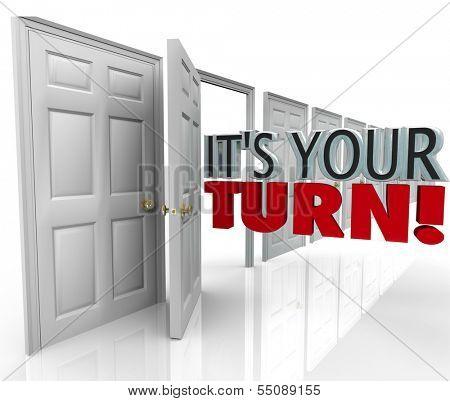 It's Your Turn Words Open Door Chance Opportunity