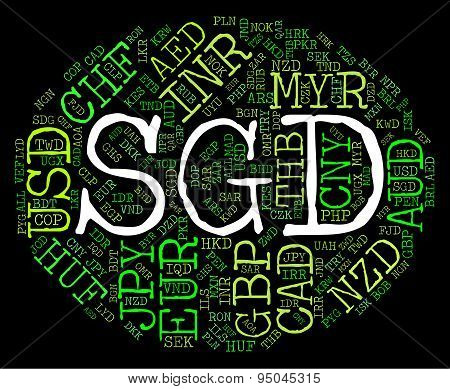 Sgd Currency Shows Singapore Dollar And Exchange