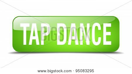 Tap Dance Green Square 3D Realistic Isolated Web Button