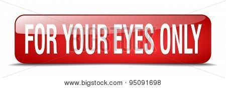 For Your Eyes Only Red Square 3D Realistic Isolated Web Button