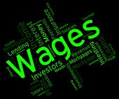 Wages Word Showing Earning Revenues And Earns poster