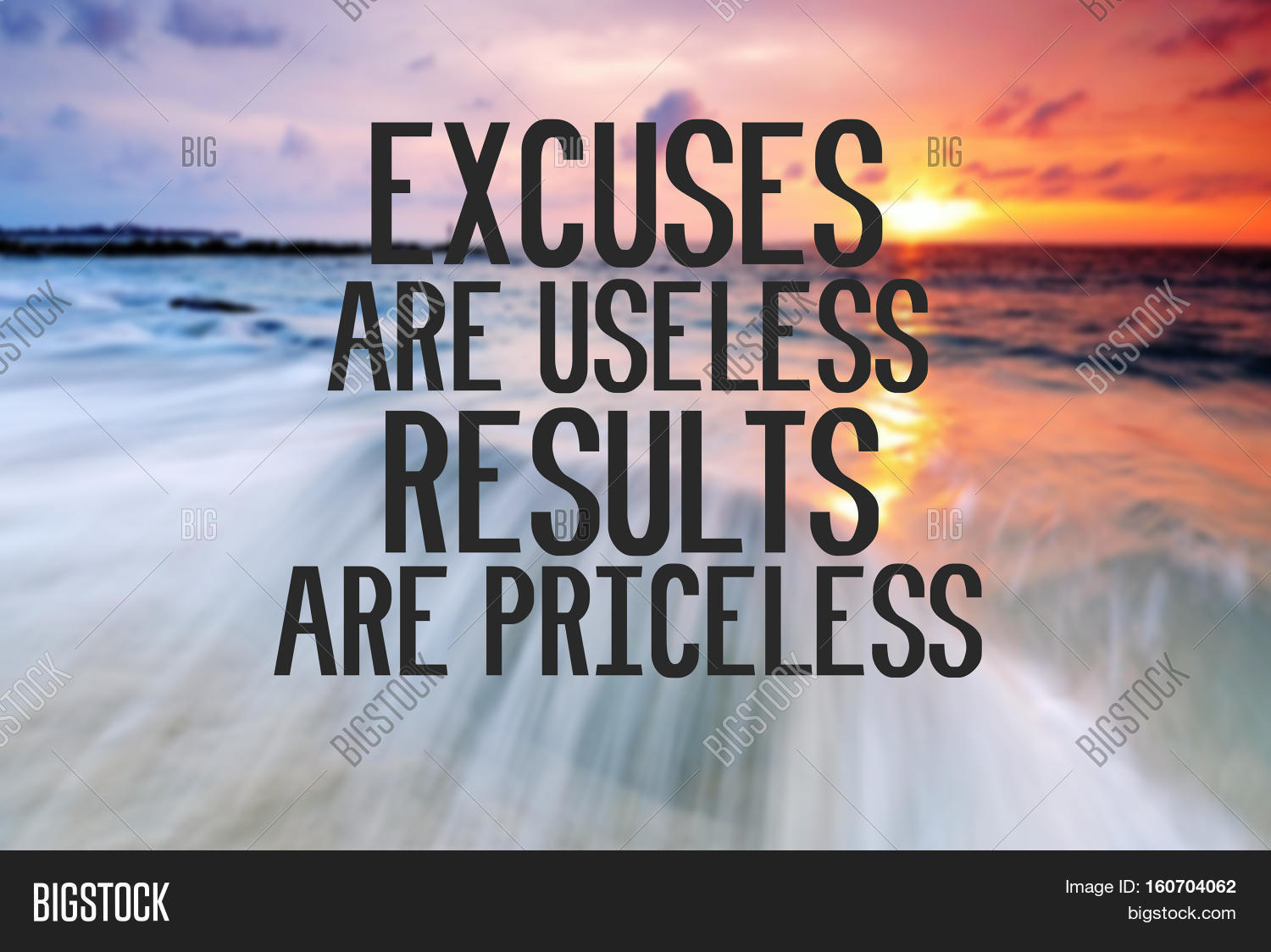 1cc6d201583a Inspirational and motivational quote with phrase Excuses are useless results  are priceless blurry sunset background