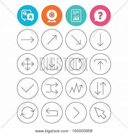 Arrows line icons. Download, upload, check or tick symbols. Refresh, fullscreen and shuffle thin outline signs. Report document, question and answer icons. Web camera sign. Vector