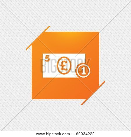 Cash sign icon. Pound Money symbol. GBP Coin and paper money. Orange square label on pattern. Vector