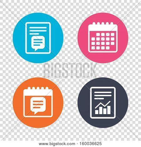 Report document, calendar icons. Chat sign icon. Speech bubble symbol. Communication chat bubble. Transparent background. Vector