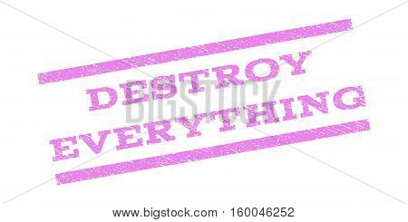 Destroy Everything watermark stamp. Text tag between parallel lines with grunge design style. Rubber seal stamp with unclean texture. Vector violet color ink imprint on a white background.