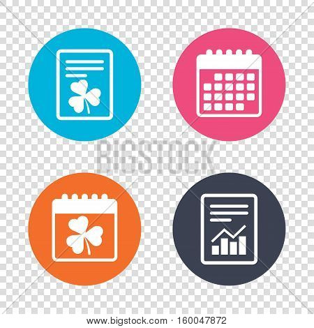 Report document, calendar icons. Clover with three leaves sign icon. Trifoliate clover. Saint Patrick trefoil symbol. Transparent background. Vector