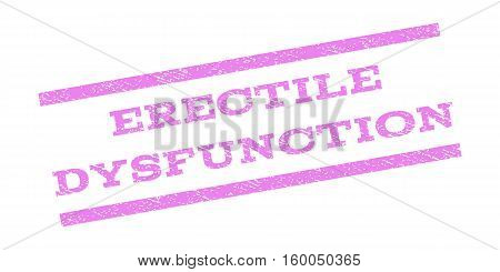 Erectile Dysfunction watermark stamp. Text tag between parallel lines with grunge design style. Rubber seal stamp with unclean texture. Vector violet color ink imprint on a white background.