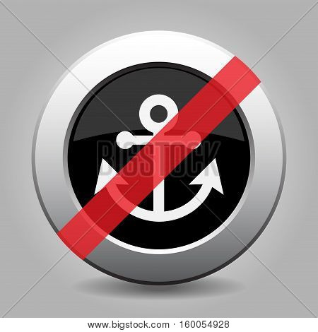 Black and gray metallic button with shadow. White anchor banned icon.