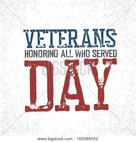 Veterans day. Honoring all who served. Typographic design in vintage stamp style