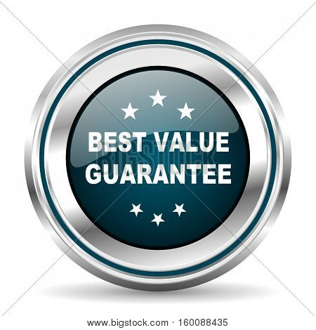 Best value guarantee vector icon. Chrome border round web button. Silver metallic pushbutton.