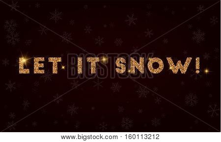 Let It Snow!.  Golden Glitter Greeting Card. Luxurious Design Element, Vector Illustration.