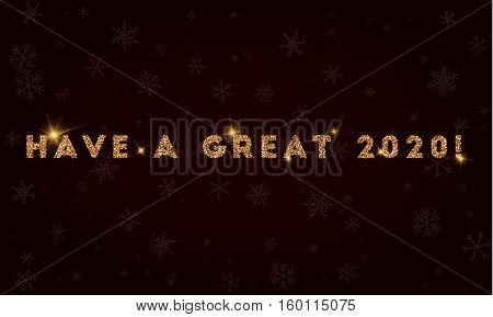 Have A Great 2020!. Golden Glitter Greeting Card. Luxurious Design Element, Vector Illustration.