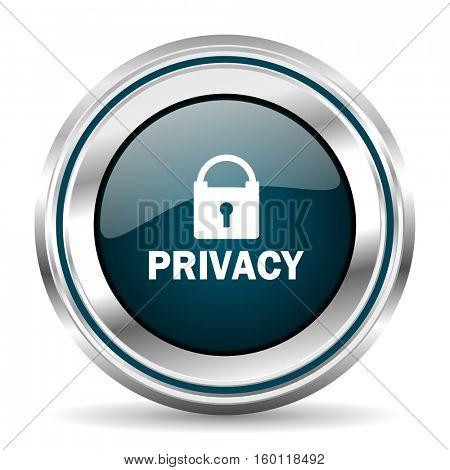 Privacy vector icon. Chrome border round web button. Silver metallic pushbutton.
