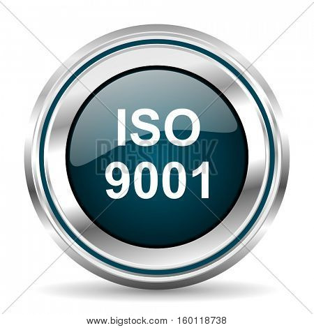 Iso 9001 vector icon. Chrome border round web button. Silver metallic pushbutton.