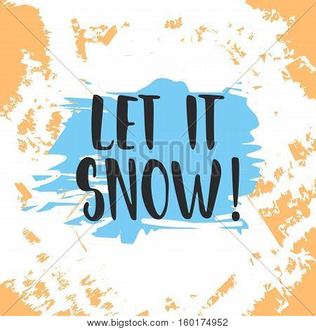 Let it snow - lettering Christmas and New Year holiday calligraphy phrase isolated on the blue background. Fun brush ink typography for photo overlays, t-shirt print, flyer, poster design