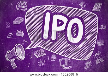 Business Concept. Megaphone with Inscription IPO - Initial Public Offering. Hand Drawn Illustration on Purple Chalkboard.
