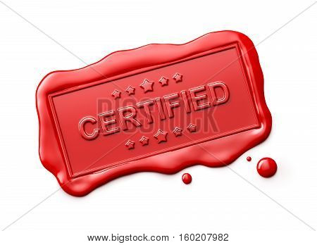 Wax seal with Certified word isolated on white background - 3D Rendering