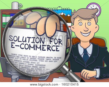 Solution for E-Commerce. Text on Paper in Officeman's Hand through Magnifying Glass. Colored Doodle Style Illustration.