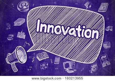 Innovation on Speech Bubble. Doodle Illustration of Yelling Bullhorn. Advertising Concept. Speech Bubble with Phrase Innovation Doodle. Illustration on Blue Chalkboard. Advertising Concept.