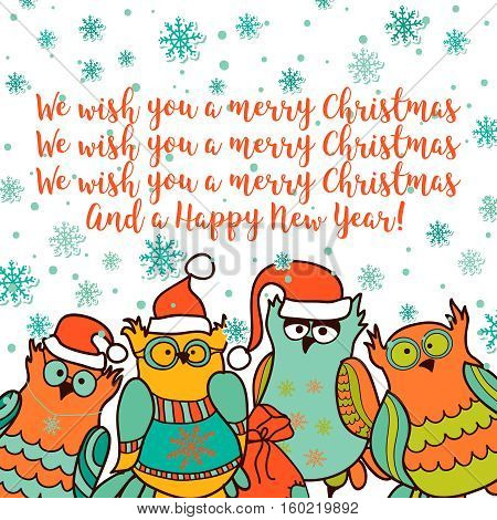 We wish you a Merry Christmas and Happy New Year.Greeting card with cute owls singing choral in Santa hats. Vector illustration.