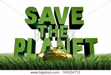 Save the planet ecology protection and environmental message as text with a gree eco friendly frog in danger as a nature security metaphor with 3D illustration elements.