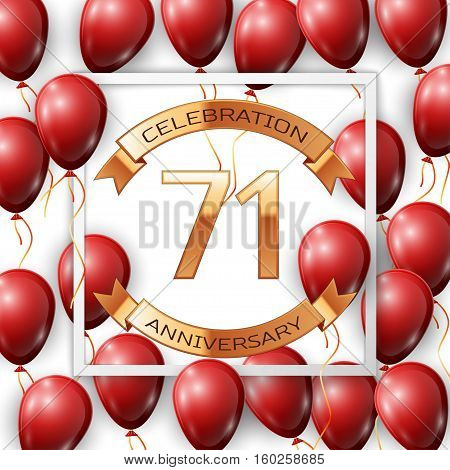 Realistic red balloons with ribbon in centre golden text seventy one years anniversary celebration with ribbons in white square frame over white background. Vector illustration