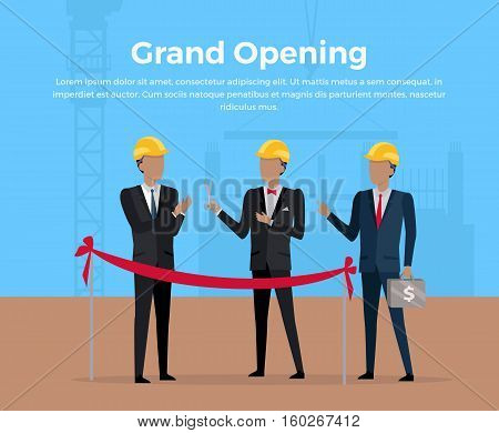 Grand opening conceptual banner. Construction starting ceremony vector in flat design. Picture for illustrating investment, partnership, real estate building. Businessman s cutting the red ribbon.