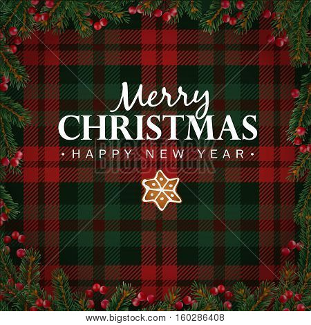 Merry Christmas and Happy New Year greeting card, invitation. Christmas tree branches, red berries border and gingerbread star. White text over tartan checkered plaid, vector illustration background.