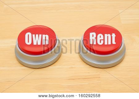 The difference between owning and renting Two red and silver push button on a wooden desk with text Own and Rent