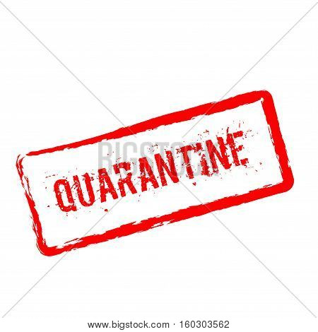 Quarantine Red Rubber Stamp Isolated On White Background. Grunge Rectangular Seal With Text, Ink Tex