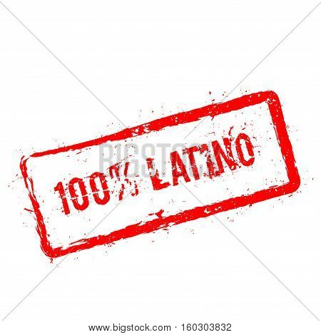 100% Latino Red Rubber Stamp Isolated On White Background. Grunge Rectangular Seal With Text, Ink Te