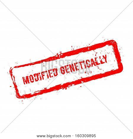 Modified Genetically Red Rubber Stamp Isolated On White Background. Grunge Rectangular Seal With Tex