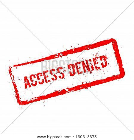 Access Denied Red Rubber Stamp Isolated On White Background. Grunge Rectangular Seal With Text, Ink