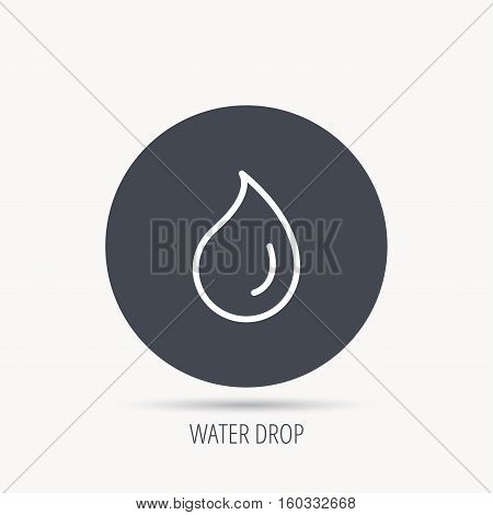 Water drop icon. Liquid sign. Freshness, condensation or washing symbol. Round web button with flat icon. Vector